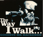 Goodbye Mr Mackenzie The Way I Walk Sleeve